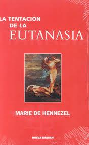 La tentación de la Eutanasia
